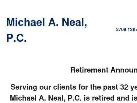 Michael A. Neal, PC.